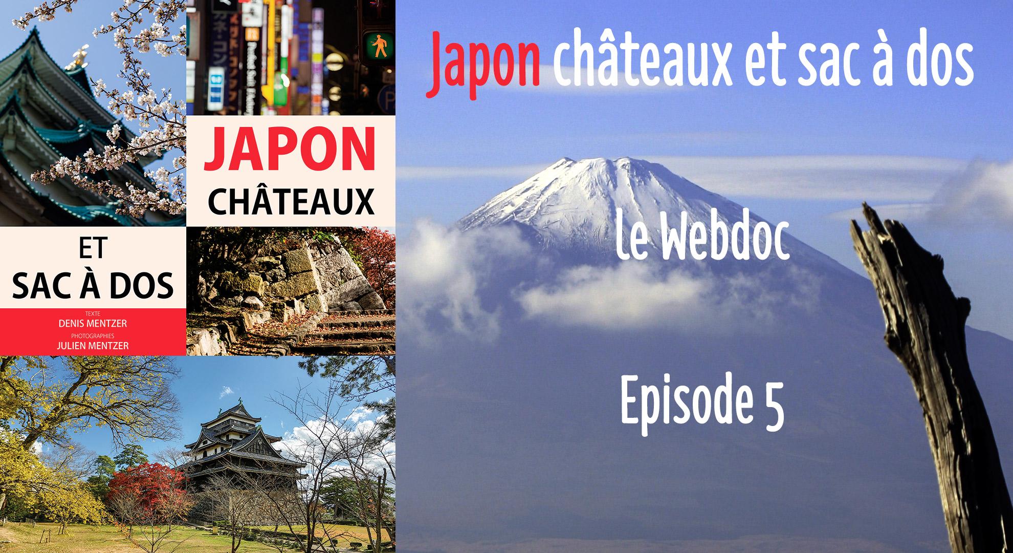 """L'épisode 5 de """"Japon châteaux et sac à dos"""" est là !"""