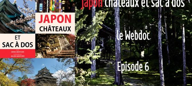 L'épisode 6 du webdoc «Japon châteaux et sac à dos» est disponible