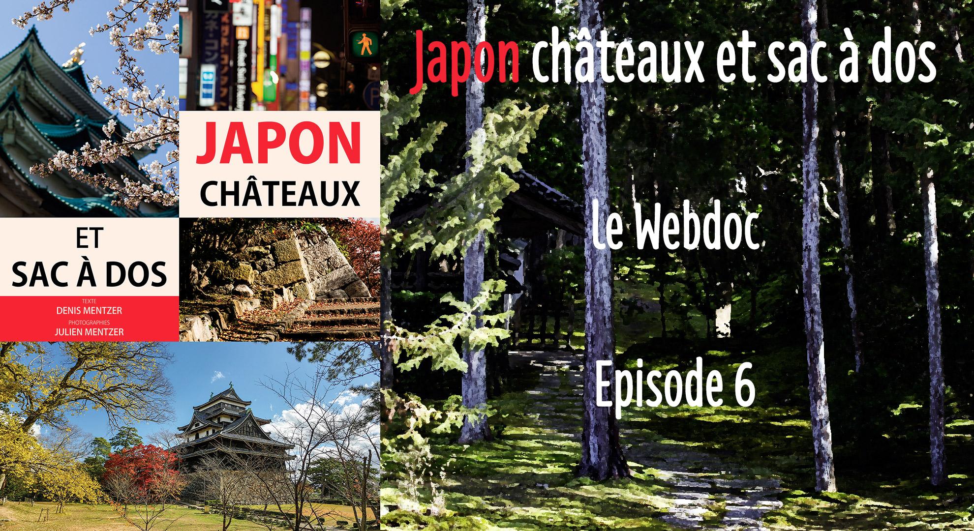 """L'épisode 6 du webdoc """"Japon châteaux et sac à dos"""" est disponible"""