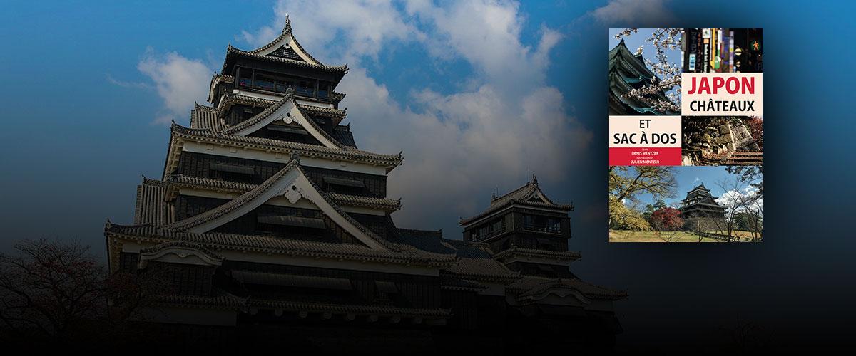 Découvrez le livre «Japon châteaux et sac à dos»