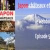 L'épisode 5 de Japon châteaux et sac à dos est là !