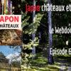 L'épisode 6 du webdoc Japon châteaux et sac à dos est disponible