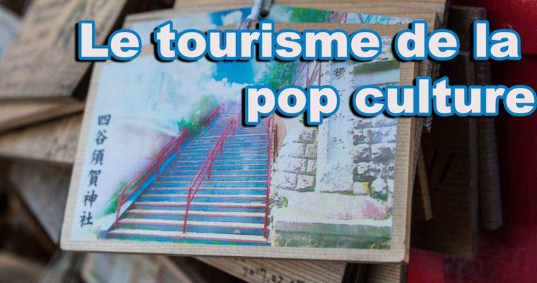 Découverte du tourisme liée à la Pop Culture