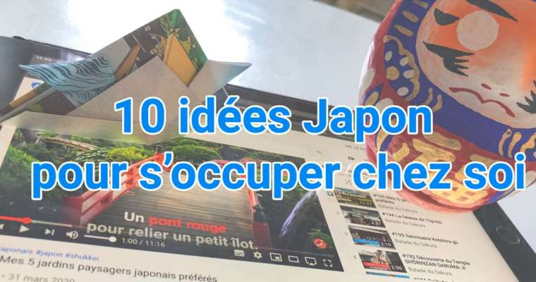 10 idées Japon pour s'occuper chez soi